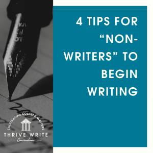 """4 Tips for """"Non-writers"""" to Begin Writing"""